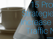 Proven Strategies Increase Your Site Traffic