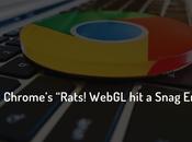 """Chrome's """"Rats WebGL Snag"""" Error"""