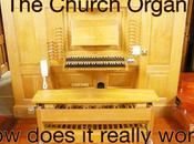 Church Organ: Does Really Work?
