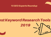Experts Reveal Best Tools Keyword Research 2019