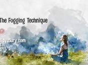 Fogging Technique