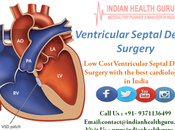 Low-Cost Ventricular Septal Defect Surgery with Best Cardiologists India