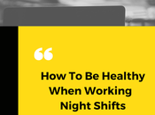 Healthy When Working Night Shifts?