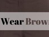 Wear Brown Pants