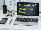 Inspirational Quotes Work