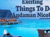 Most Exciting Things Andaman Nicobar
