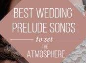Best Wedding Prelude Songs Atmosphere
