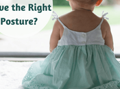 Does Your Baby Have Right Posture?