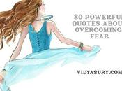 Powerful Quotes Overcome Fear