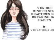 Unique Mindfulness Practices Breaking Habits