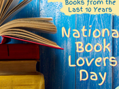 August National Book Lovers Day: Books Last Decade