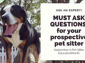 MUST QUESTIONS Your Prospective Sitter Education Month