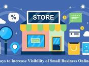 Easy Ways Increase Visibility Small Business Online