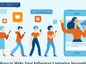 Ways Make Your Influencer Campaign Successful