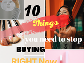 Things Need Stop Buying Right Now!!!