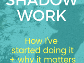 I've Started Doing Shadow Work (and Matters)