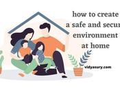 Create Safe Secure Home Environment Essential Tips)