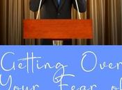 Getting Over Your Fear Public Speaking