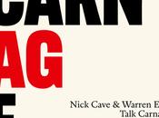 "Nick Cave Warren Ellis: ""Talk Carnage"" June"