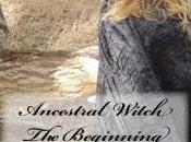 Novel Ancestral Witch Beginning Published
