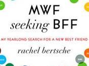 Seeking NFN: Review Rachel Bertsche's Year-long Hunt Best Friend