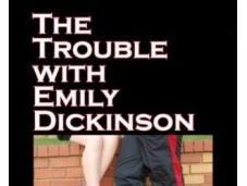 Danika Reviews Trouble with Emily Dickinson Lyndsey D'Arcangelo