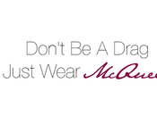 Don't Drag, Just Wear McQueen