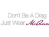 Don't Drag, Just Wear McQueen