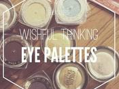 Wishful Thinking: Palettes Galore