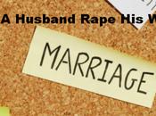 Marital Rape; Husband Rape Wife?