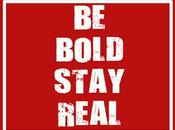 Bold Stay Real