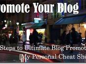 Promote Your Blog: Steps Ultimate Blog Promotion Personal Cheat Sheet]
