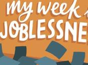 Week Joblessness (10): Bloody Other Applicants, Takin' Jobs…