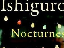 Short Stories Challenge Crooner Kazuo Ishiguro, from Collection Nocturnes: Five Music Nightfall