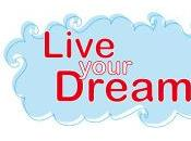 Wish Live Your Dream? NOW…Get Set…Go!