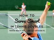 Serve Smart Tennis Doubles Quick Tips Podcast