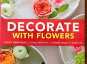 Book Review: Decorate with Flowers Holly Becker Leslie Shewring