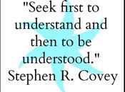 Seek First Understand.